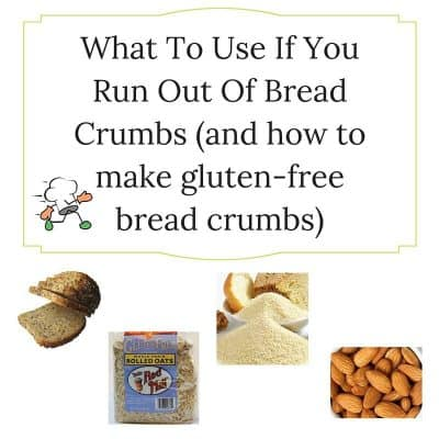 What To Use If You Run Out Of Bread Crumbs (and how to make bread crumbs that are gluten-free)